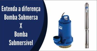 Diferença entre a bomba submersa e submersível